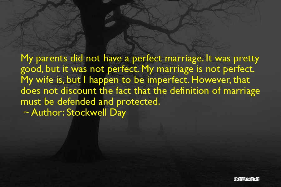 I'm Not A Perfect Wife Quotes By Stockwell Day