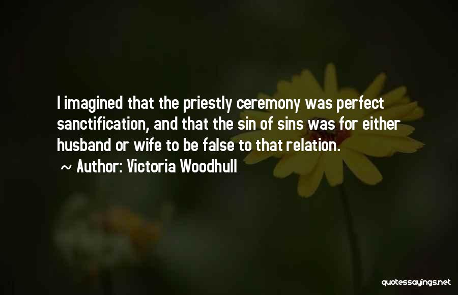 I'm Not A Perfect Wife Quotes By Victoria Woodhull