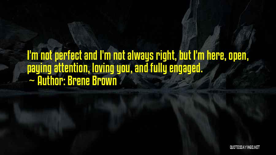 I'm Not Always Perfect Quotes By Brene Brown
