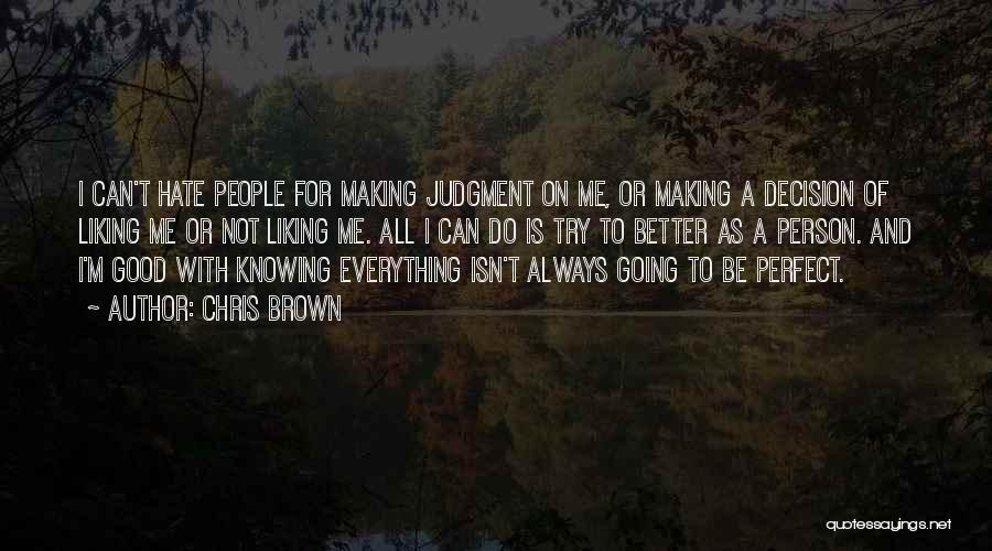 I'm Not Always Perfect Quotes By Chris Brown
