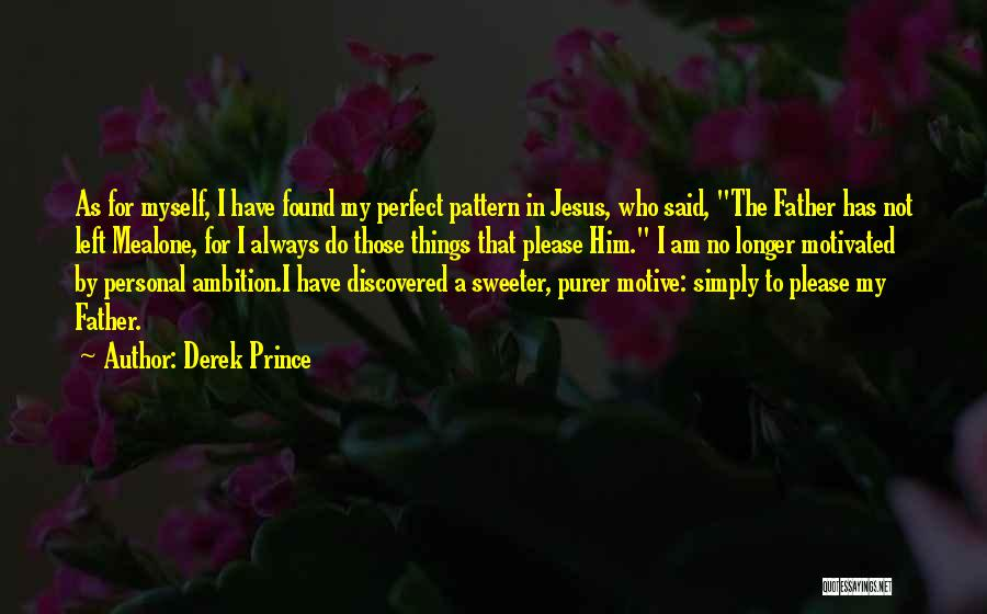 I'm Not Always Perfect Quotes By Derek Prince