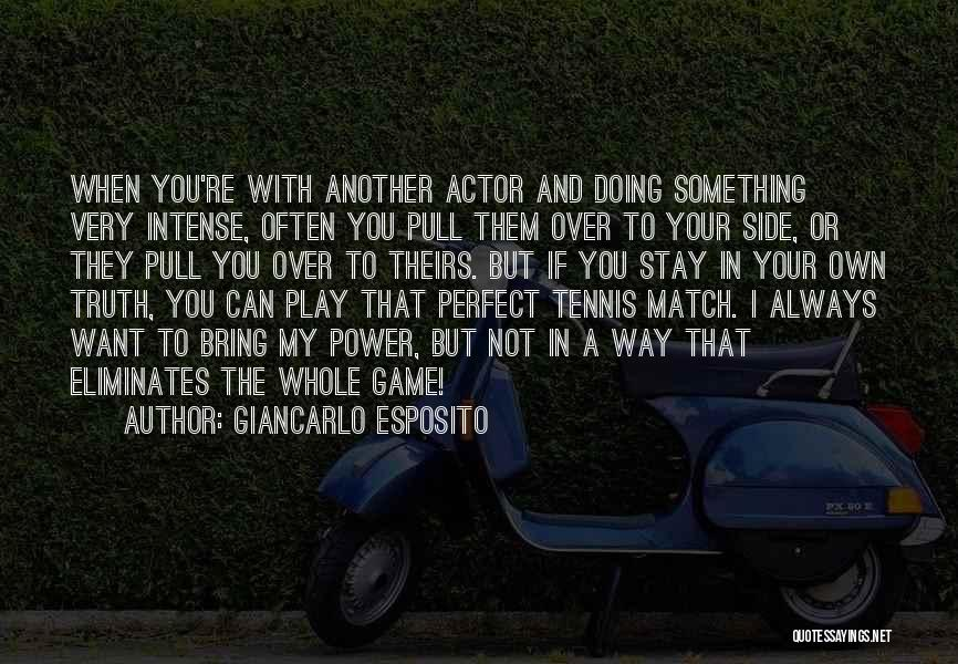 I'm Not Always Perfect Quotes By Giancarlo Esposito