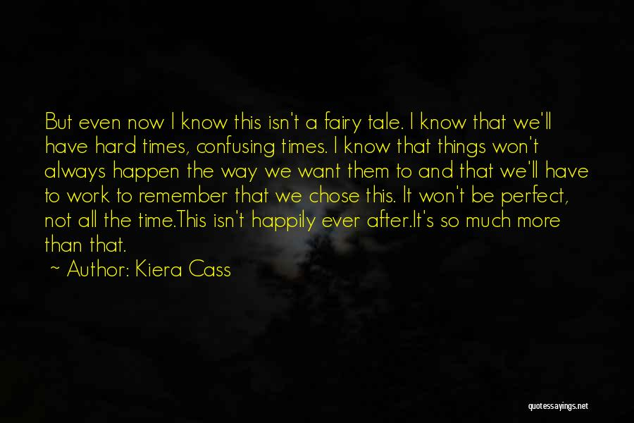 I'm Not Always Perfect Quotes By Kiera Cass