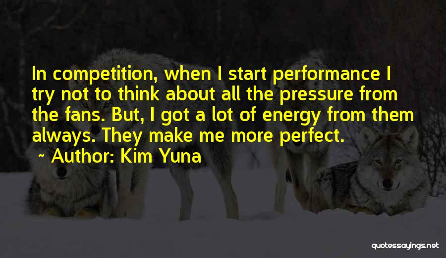 I'm Not Always Perfect Quotes By Kim Yuna