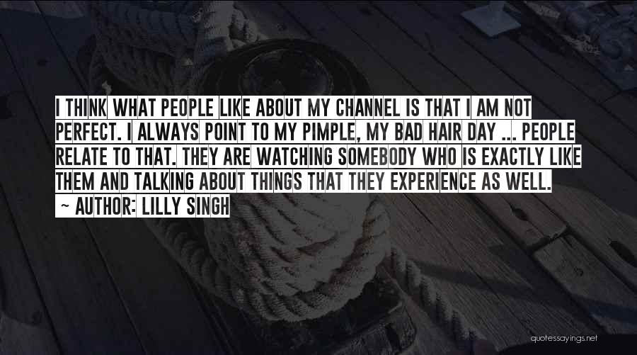 I'm Not Always Perfect Quotes By Lilly Singh