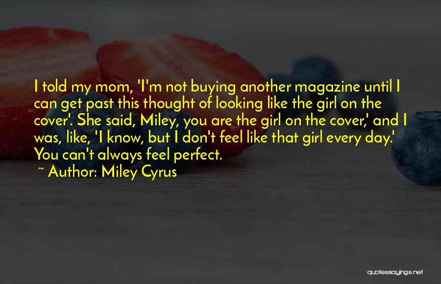 I'm Not Always Perfect Quotes By Miley Cyrus