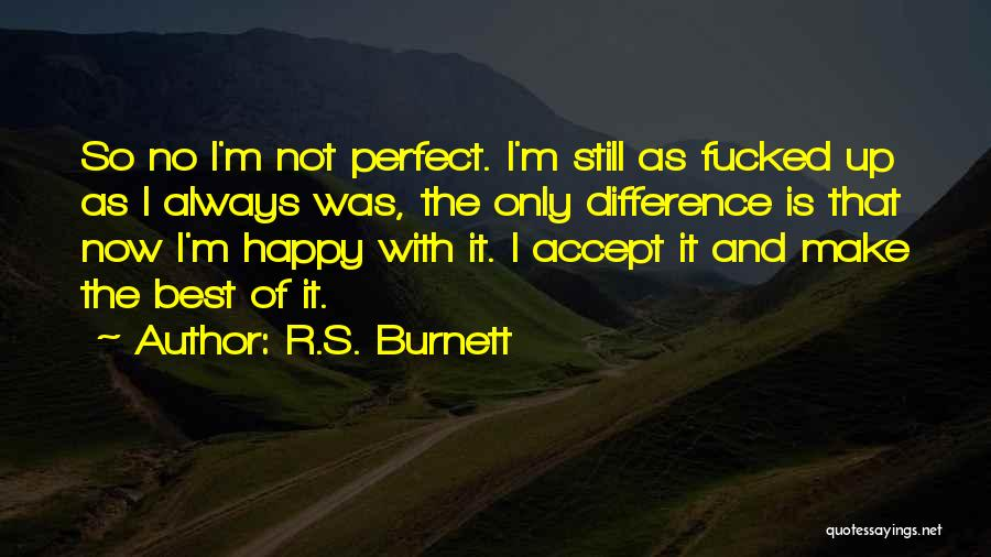 I'm Not Always Perfect Quotes By R.S. Burnett