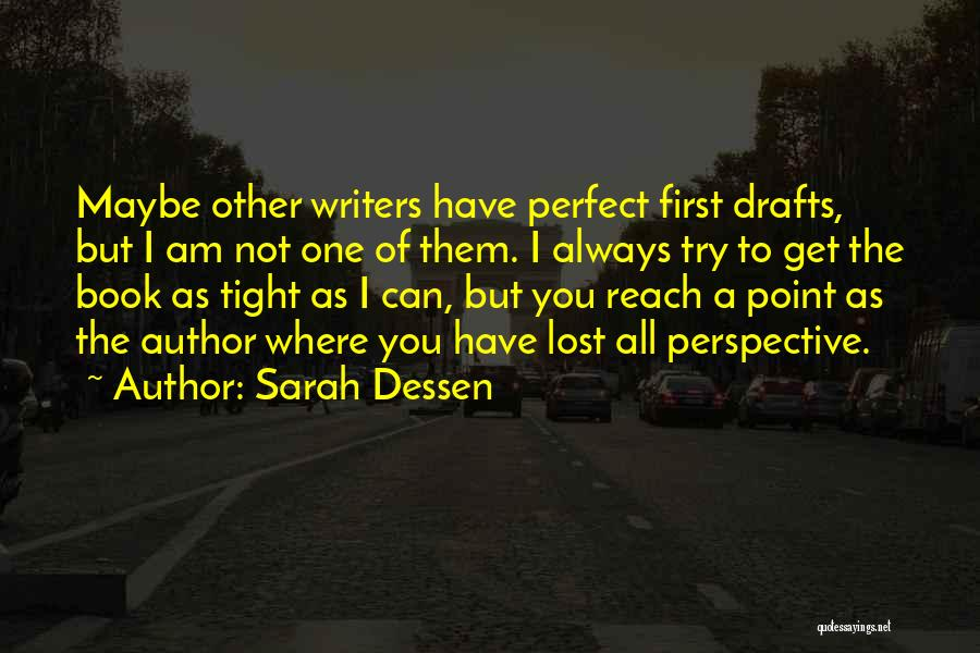 I'm Not Always Perfect Quotes By Sarah Dessen