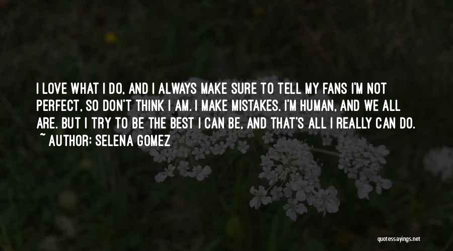 I'm Not Always Perfect Quotes By Selena Gomez