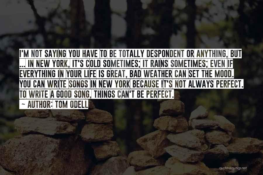 I'm Not Always Perfect Quotes By Tom Odell