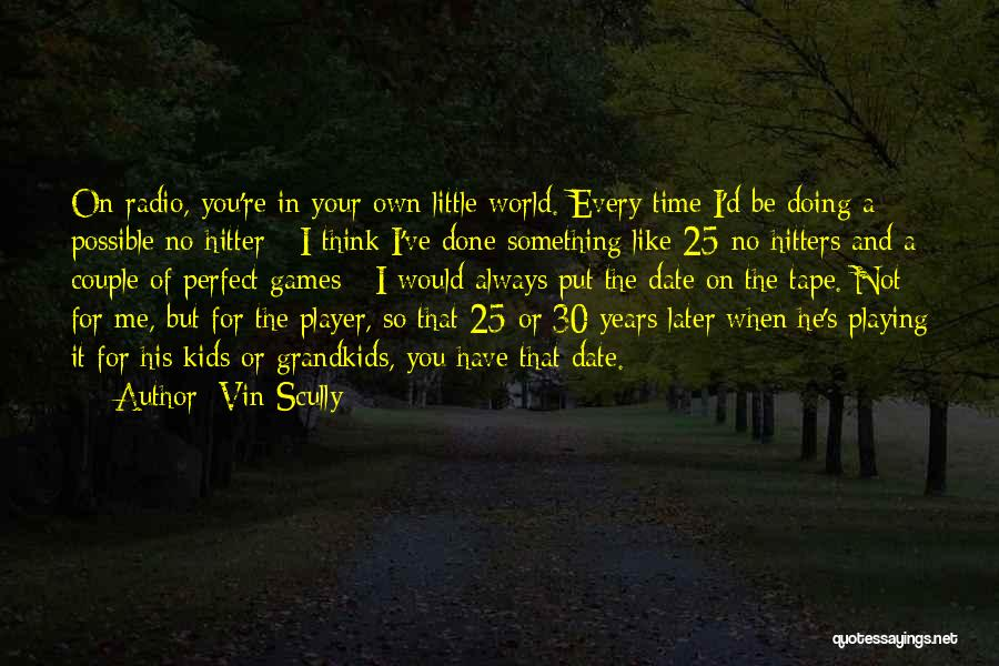 I'm Not Always Perfect Quotes By Vin Scully