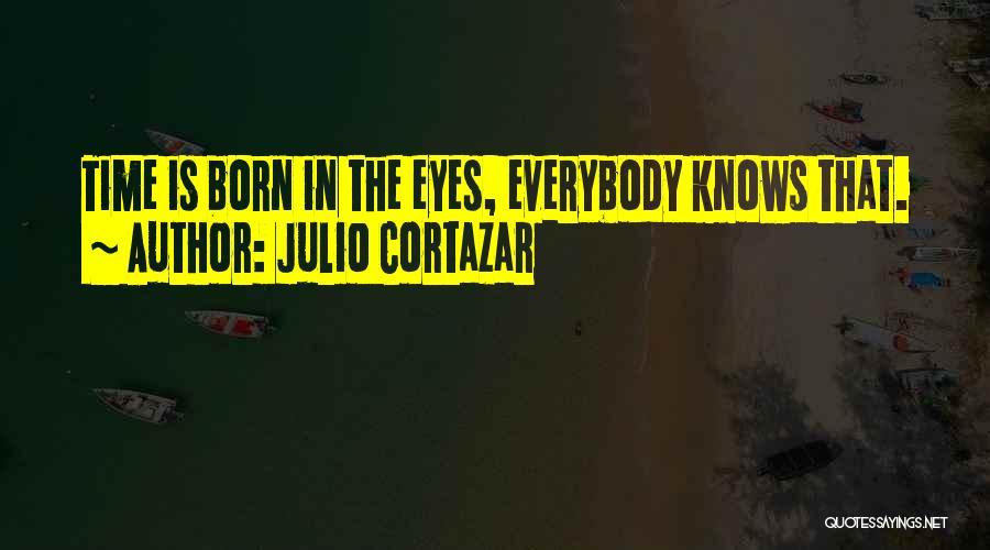 I'm Not Born To Please Everybody Quotes By Julio Cortazar