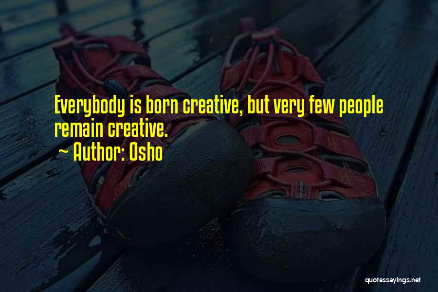 I'm Not Born To Please Everybody Quotes By Osho