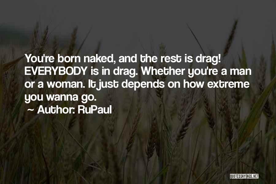 I'm Not Born To Please Everybody Quotes By RuPaul