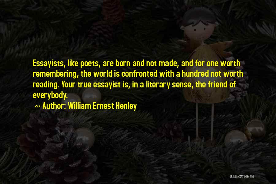 I'm Not Born To Please Everybody Quotes By William Ernest Henley