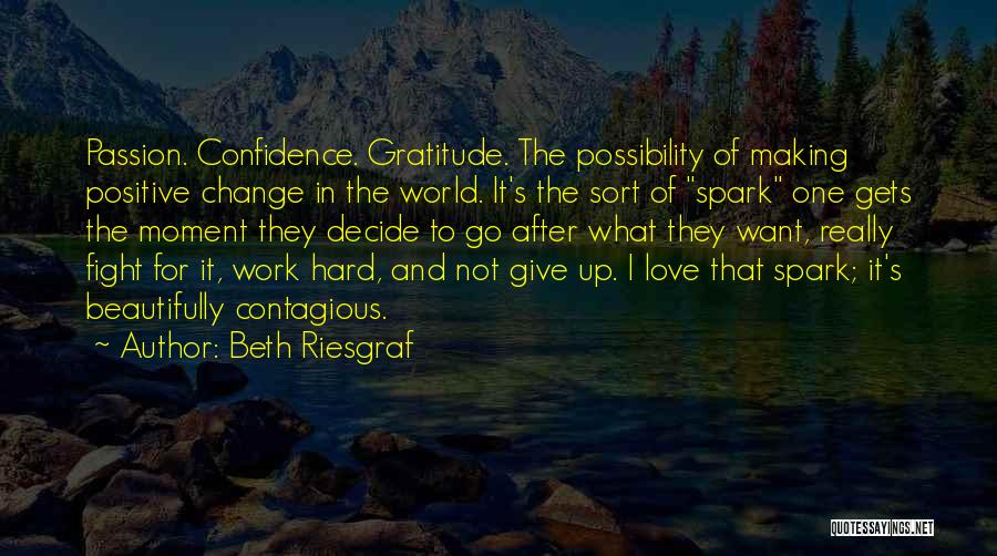 I'm Not Giving Up Love Quotes By Beth Riesgraf