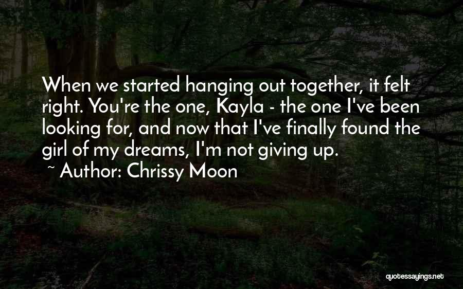 I'm Not Giving Up Love Quotes By Chrissy Moon