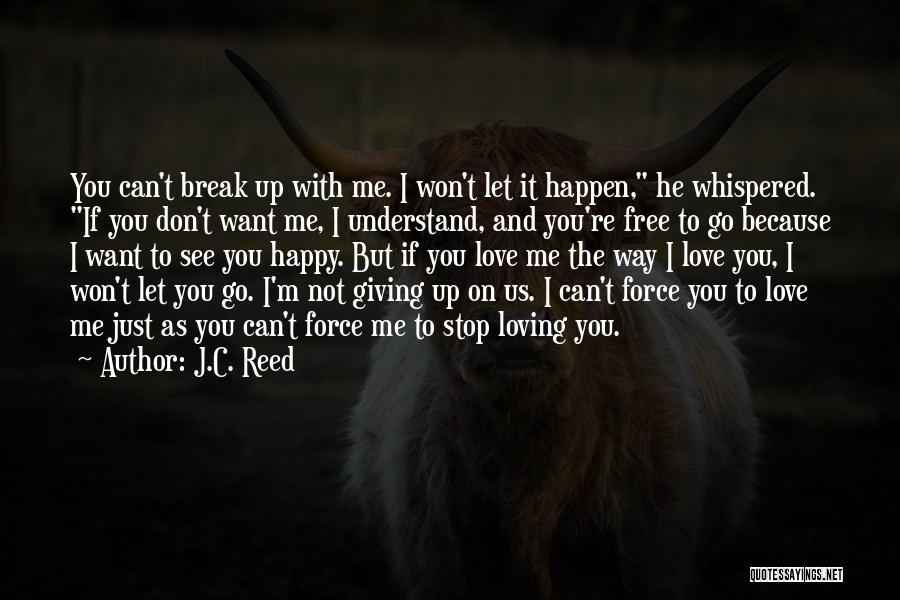 I'm Not Giving Up Love Quotes By J.C. Reed