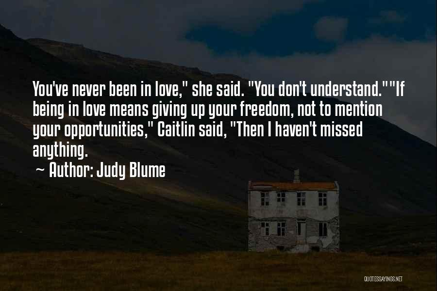 I'm Not Giving Up Love Quotes By Judy Blume