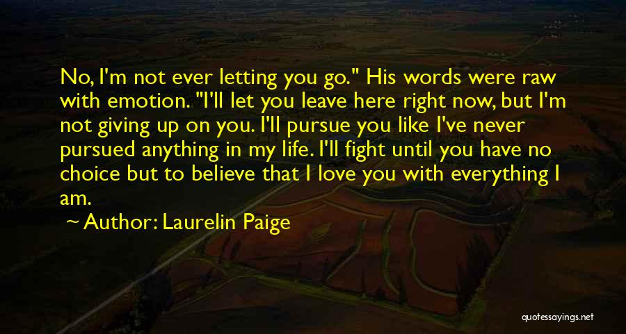 I'm Not Giving Up Love Quotes By Laurelin Paige