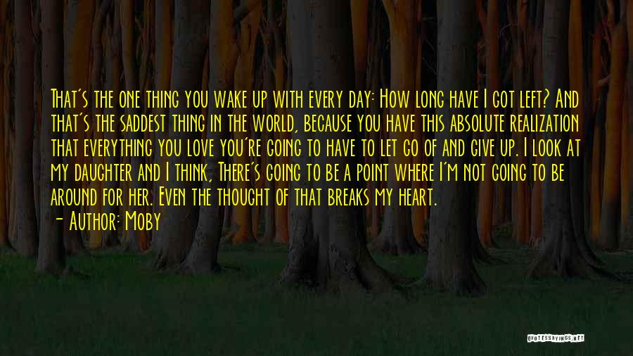 I'm Not Giving Up Love Quotes By Moby