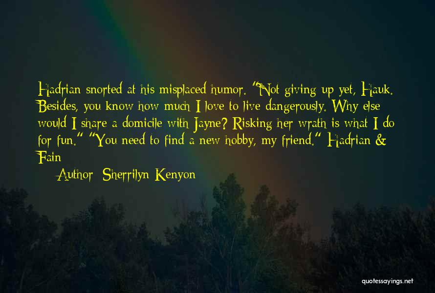 I'm Not Giving Up Love Quotes By Sherrilyn Kenyon