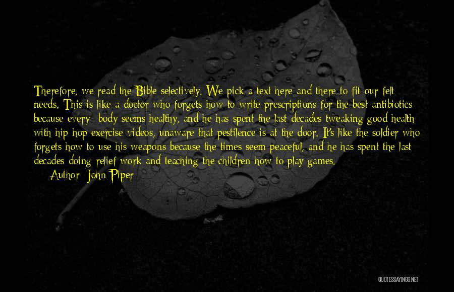 I'm Not Here To Play Games Quotes By John Piper