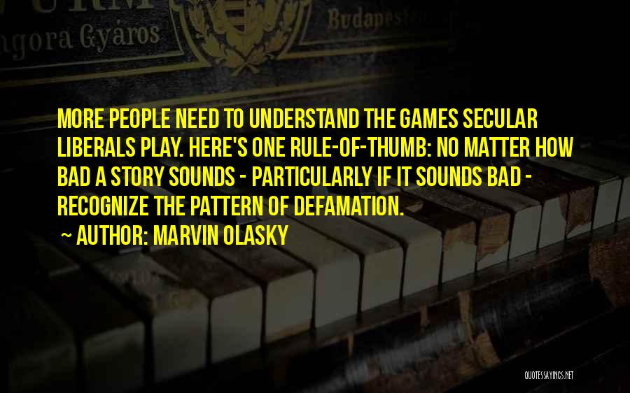 I'm Not Here To Play Games Quotes By Marvin Olasky