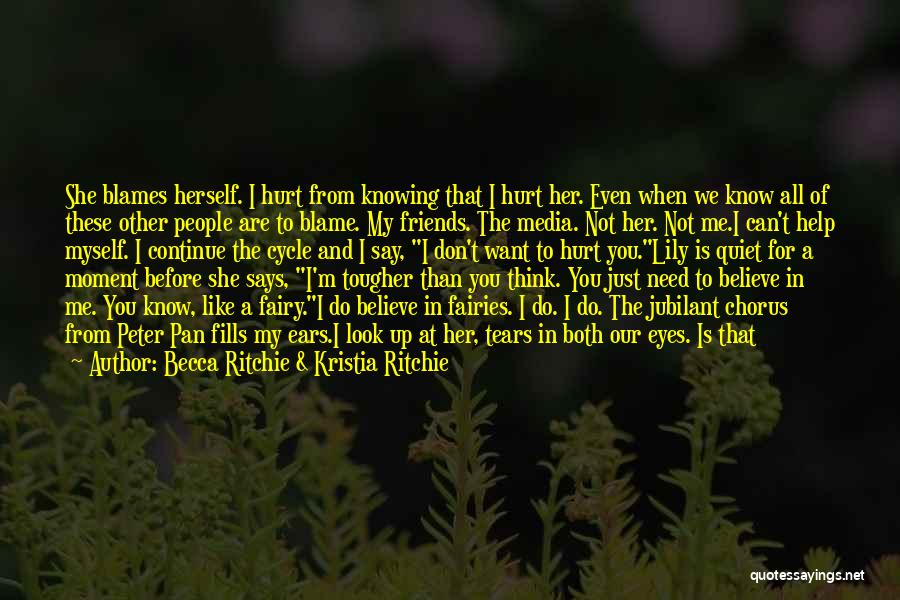 I'm Not Hurt Quotes By Becca Ritchie & Kristia Ritchie