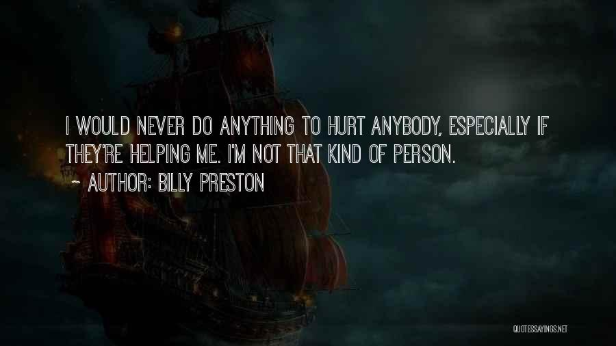 I'm Not Hurt Quotes By Billy Preston