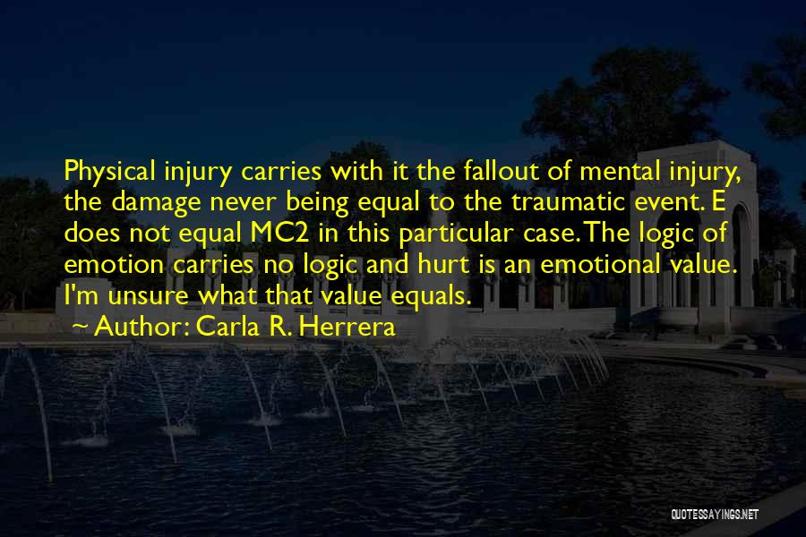 I'm Not Hurt Quotes By Carla R. Herrera