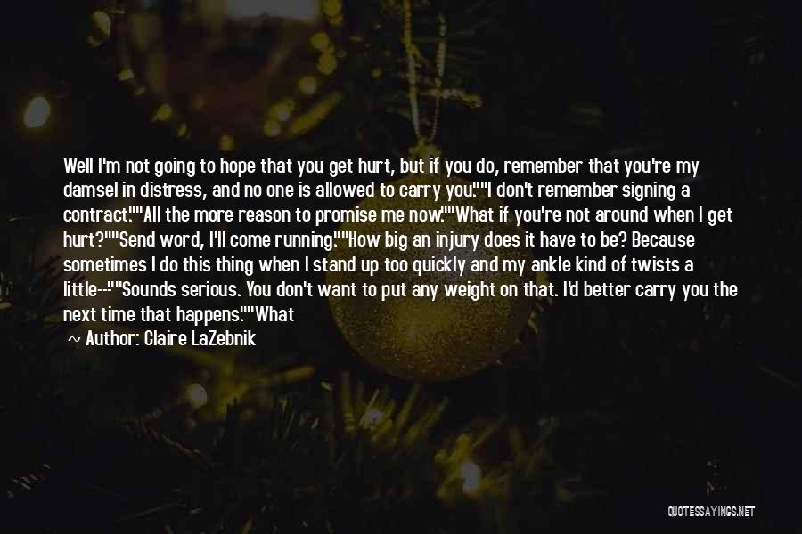 I'm Not Hurt Quotes By Claire LaZebnik