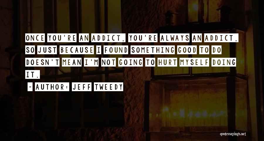 I'm Not Hurt Quotes By Jeff Tweedy