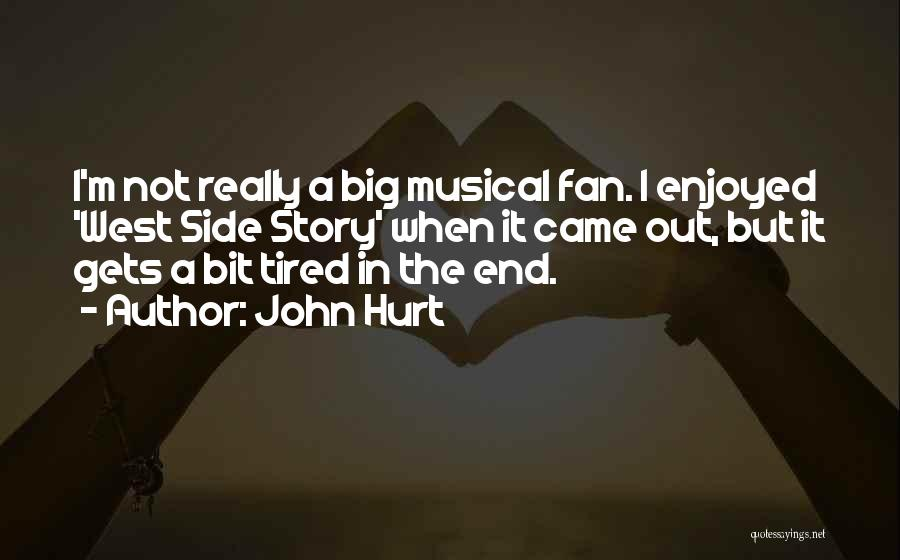 I'm Not Hurt Quotes By John Hurt