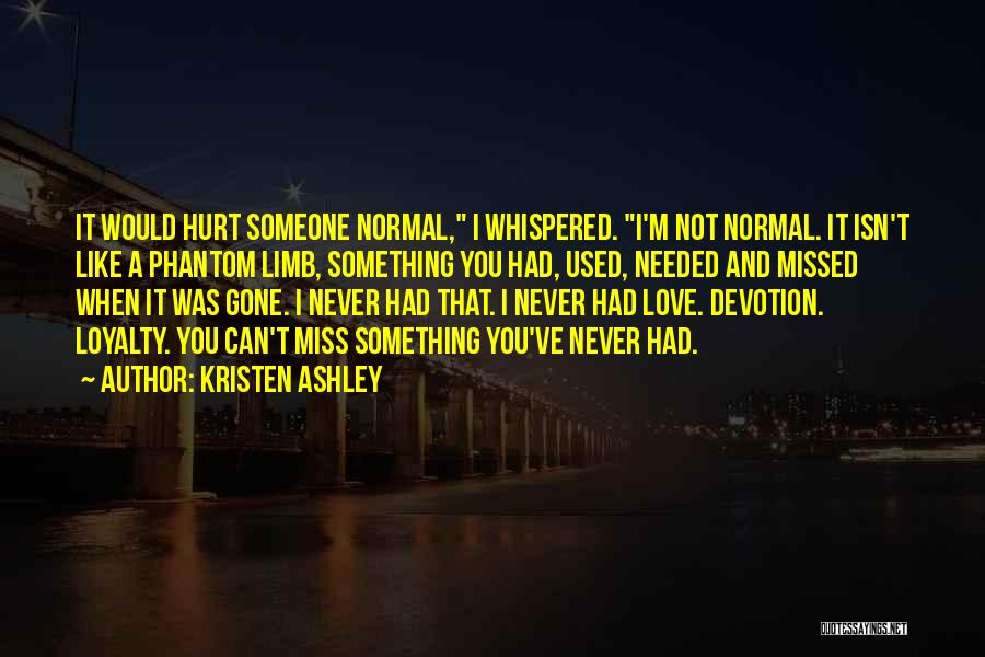 I'm Not Hurt Quotes By Kristen Ashley