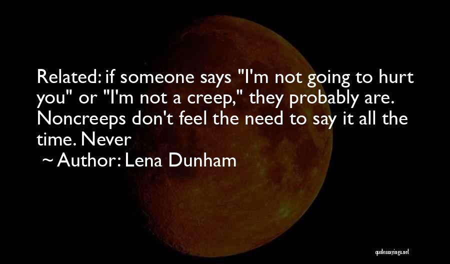 I'm Not Hurt Quotes By Lena Dunham