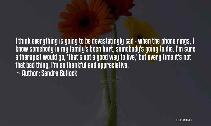 I'm Not Hurt Quotes By Sandra Bullock
