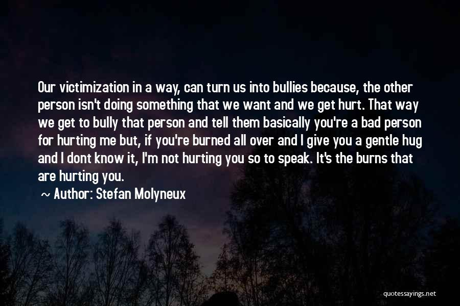 I'm Not Hurt Quotes By Stefan Molyneux