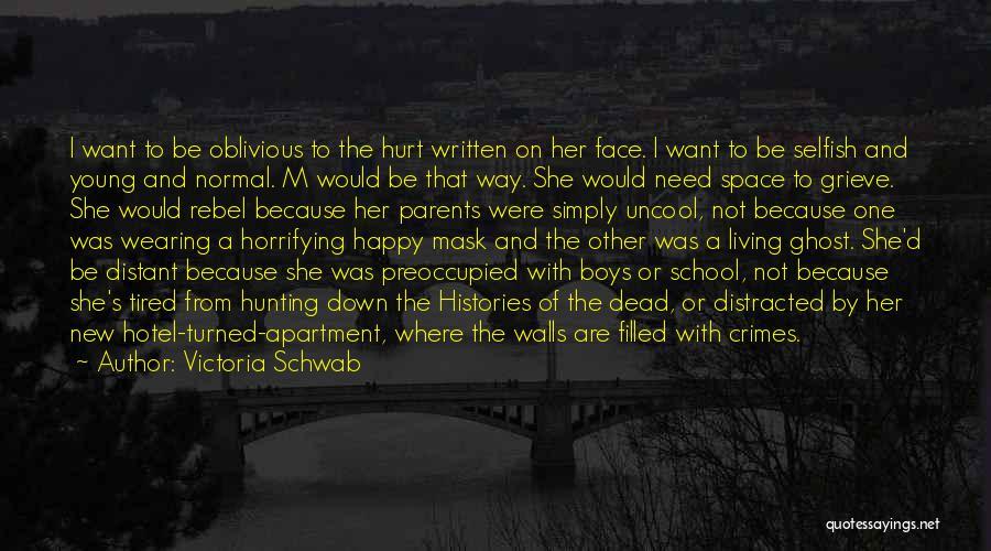 I'm Not Hurt Quotes By Victoria Schwab