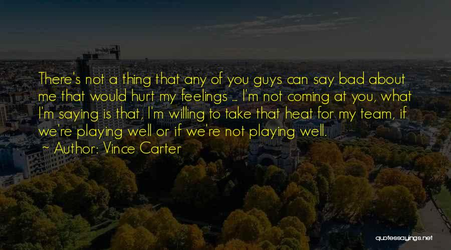 I'm Not Hurt Quotes By Vince Carter