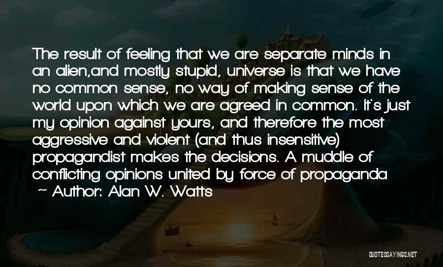 I'm Not Insensitive Quotes By Alan W. Watts