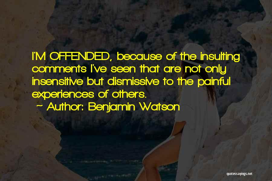 I'm Not Insensitive Quotes By Benjamin Watson