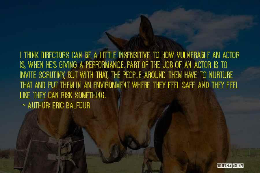 I'm Not Insensitive Quotes By Eric Balfour