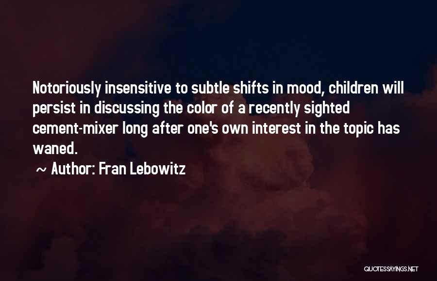 I'm Not Insensitive Quotes By Fran Lebowitz