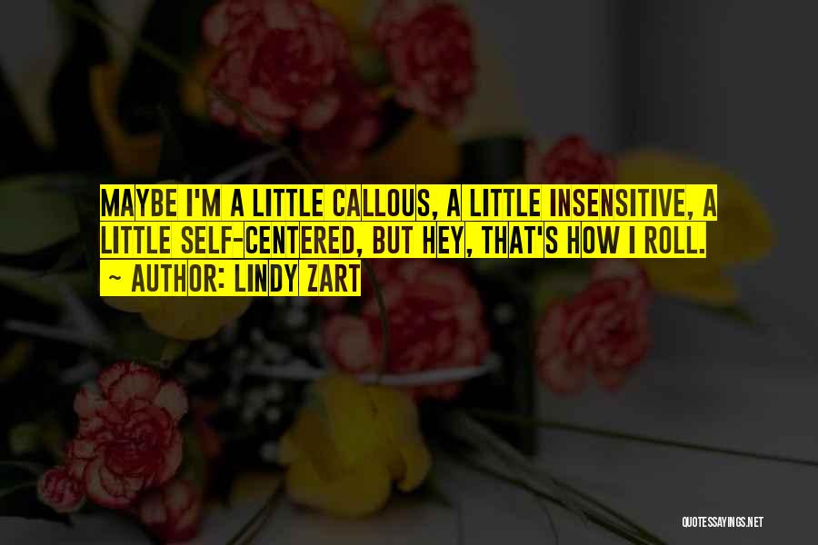 I'm Not Insensitive Quotes By Lindy Zart