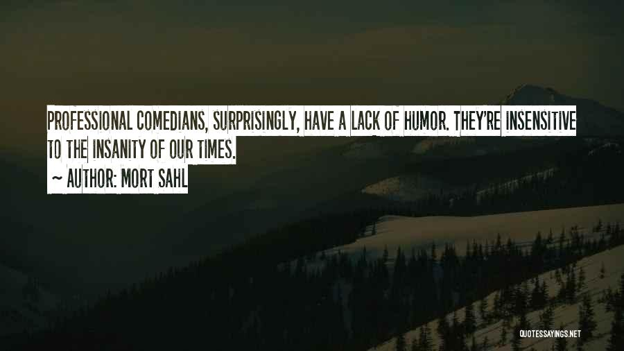 I'm Not Insensitive Quotes By Mort Sahl