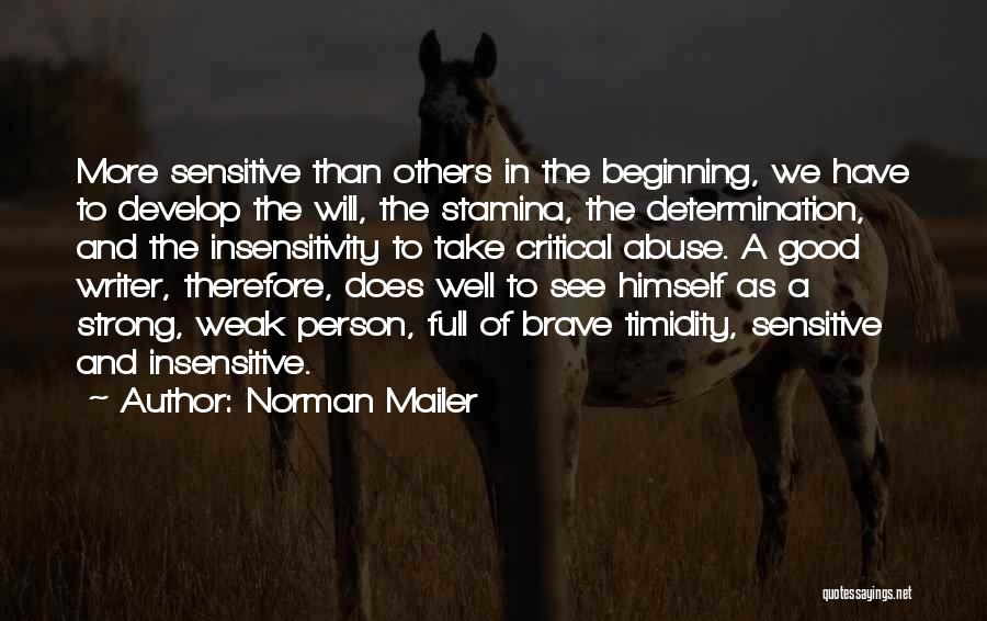 I'm Not Insensitive Quotes By Norman Mailer