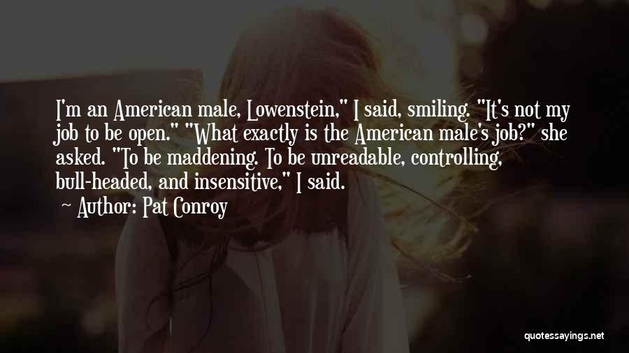 I'm Not Insensitive Quotes By Pat Conroy