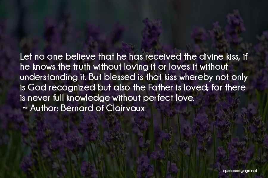 I'm Not Perfect But God Loves Me Quotes By Bernard Of Clairvaux