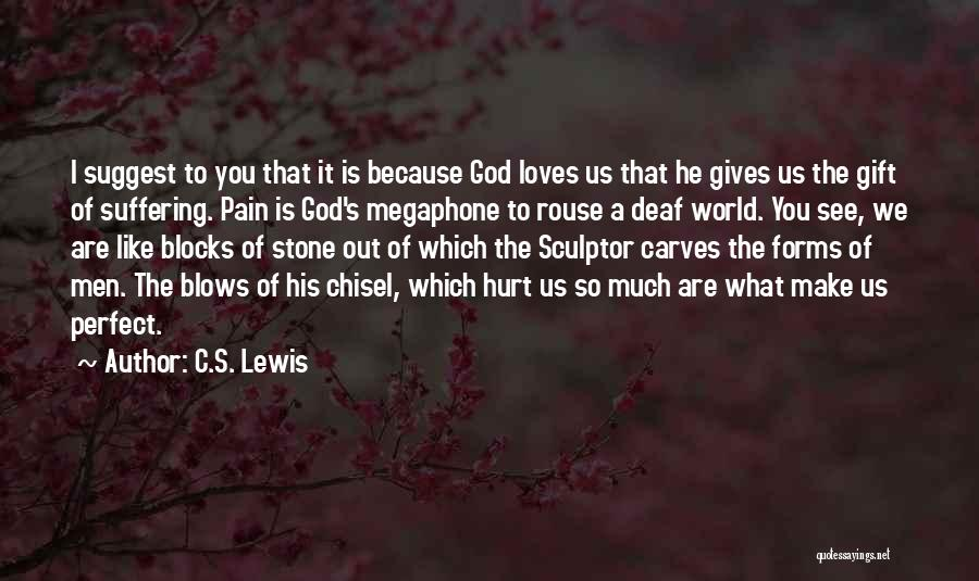 I'm Not Perfect But God Loves Me Quotes By C.S. Lewis